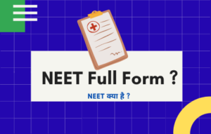NEET Full Form